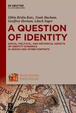 A Question of Identity: Social, Political, and Historical Aspects of Identity Dynamics in Jewish and Other Contexts